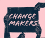 Change Makers Episode 1: Andrea Brazeau